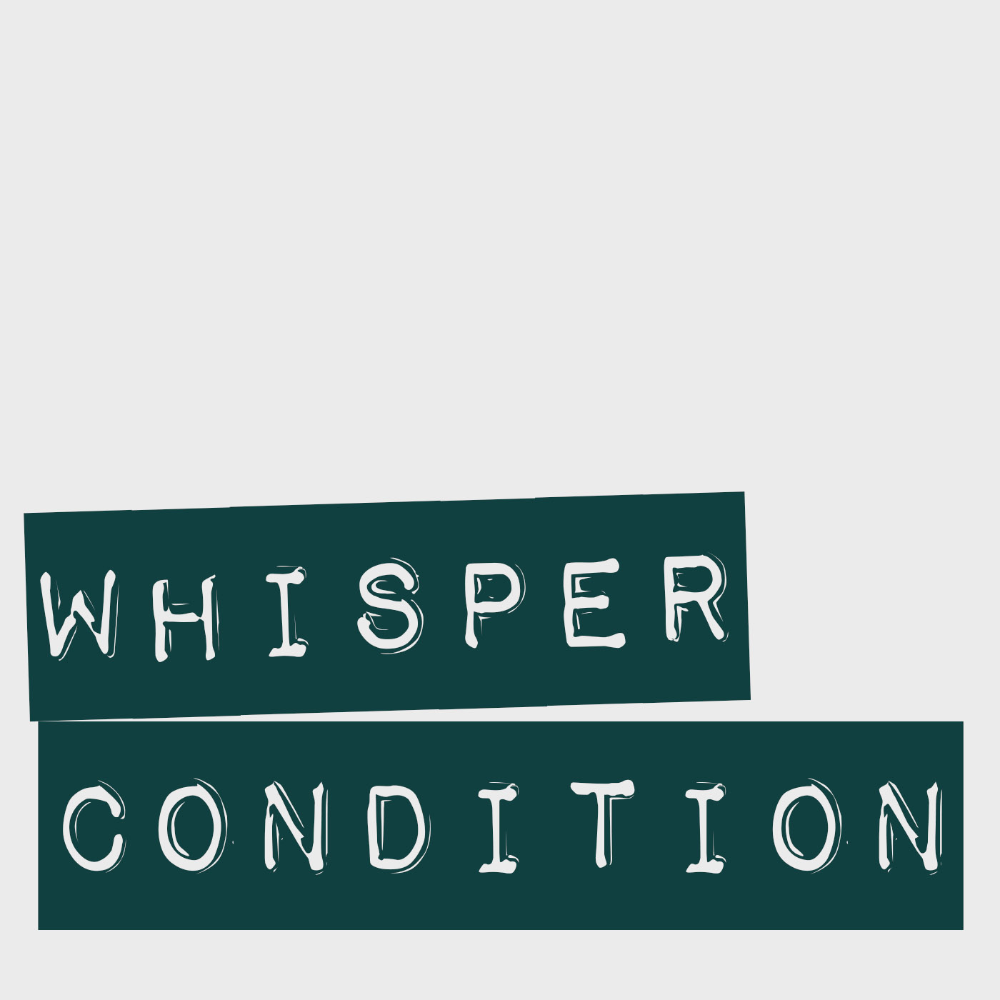Whisper Condition